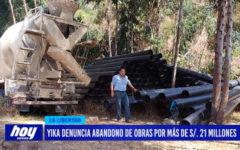 Yika denuncia abandono de obras por más de S/. 21 millones
