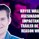 """Bryce Walker asesinado, el impactante tráiler de """"13 reason why"""""""
