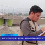 Chimbote: Buscan formalizar e incluir a moradores en cartera de contribuyentes