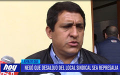 Chiclayo: Negó que desalojo del local sindical sea represalia