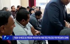 Chiclayo: Piden 18 meses de prisión preventiva para tres policías por presunta coima