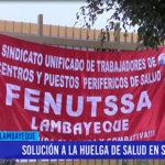 Chiclayo: Solución a la huelga de salud en suspenso
