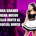 Ariana Grande estrena nuevo tema junto a el duo pop Social House