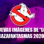 Las primeras imágenes de Los Cazafantasmas 2020