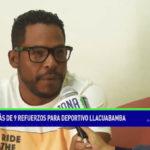 Más de 9 refuerzos para Deportivo Llacuabamba