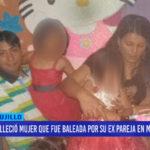 Caso feminicidio: falleció mujer que fue baleada por expareja en Mansiche