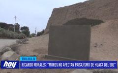 """Ricardo Morales: """"muros no afectan paisajismo de Huaca del Sol"""""""