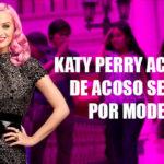 Katy Perry denunciada públicamente por acoso sexual