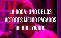 Dwayne 'La Roca' Johnson es uno de los actores mejores pagados de Hollywood