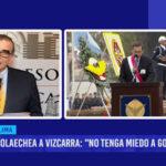 "Olaechea a Vizcarra: ""No tenga miedo a gobernar"""