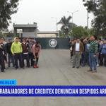 Trabajadores de Creditex denuncian despidos arbitrarios