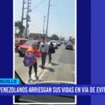 Venezolanos arriesgan sus vidas en plena Vía de Evitamiento