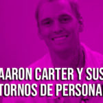 Aaron Carter y su esquizofrenia, ansiedad aguda y depresión