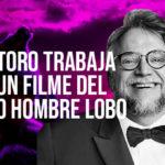 """Guillermo Del Toro trabaja en """"Un hombre lobo occidental""""."""