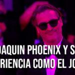 Joaquin Phoenix cuenta su experiencia como Joker
