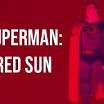 "El primer vistazo a ""Superman: Red sun"""