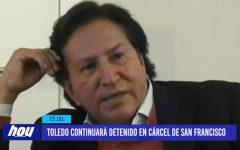 Toledo continuará detenido en cárcel de San Francisco