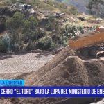"""Cerro """"El Toro"""" bajo la lupa del Ministerio de Energía y Minas"""