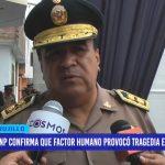PNP confirma que factor humano provocó tragedia en Otuzco