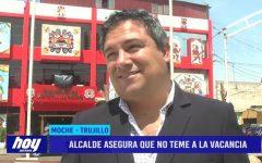 Alcalde de Moche asegura que no teme a vacancia