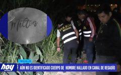 Aún no es identificado cuerpo de hombre hallado en canal de regadío en Víctor Larco